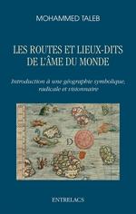 Vente Livre Numérique : Les routes et lieux-dits de l'âme du monde  - Mohammed Taleb
