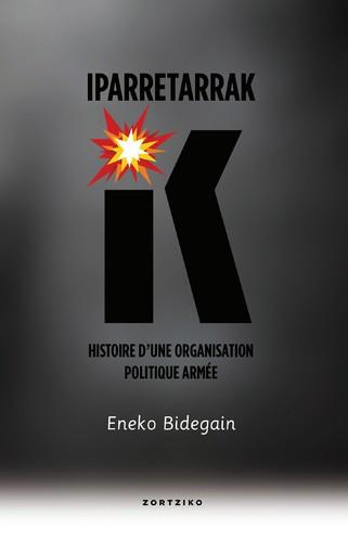 Iparretarrak ; histoire d'une organisation politique armée