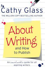Vente EBooks : About Writing and How to Publish  - Cathy Glass