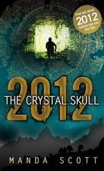 Vente EBooks : 2012: The Crystal Skull  - Manda Scott