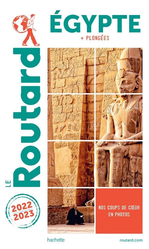Guide du Routard ; Egypte ; + plongées (édition 2022/2023)