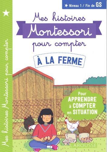 Mes histoires Montessori pour compter ; à la ferme