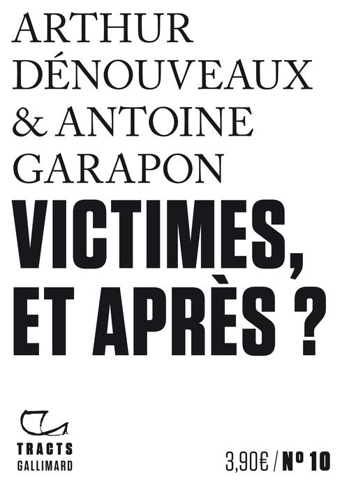 Vente Livre Numérique : Tracts (N°10) - Victimes, et après ?  - Antoine GARAPON  - Arthur Dénouveaux
