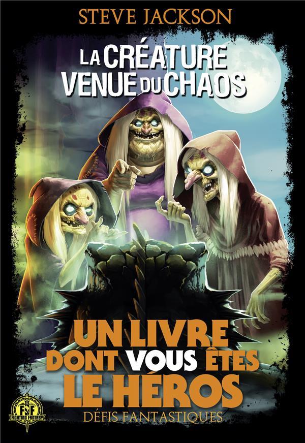 Defis Fantastiques T.13 ; La Creature Venue Du Chaos