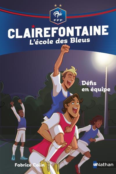 Clairefontaine - l'école des Bleus T.4 ; défis en équipe
