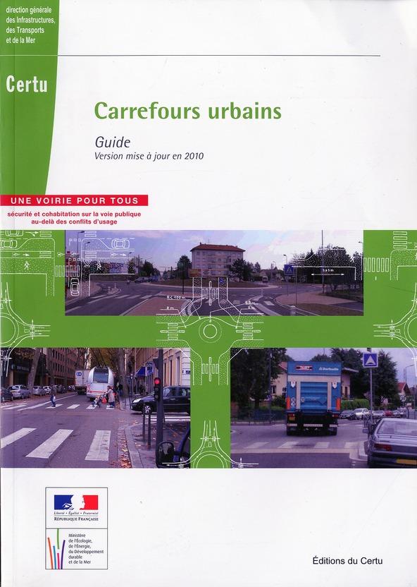 Carrefours urbains ; guide version mise à jour en 2010