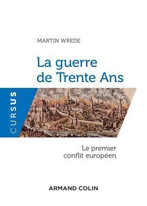 La Guerre de Trente Ans ; le premier conflit européen