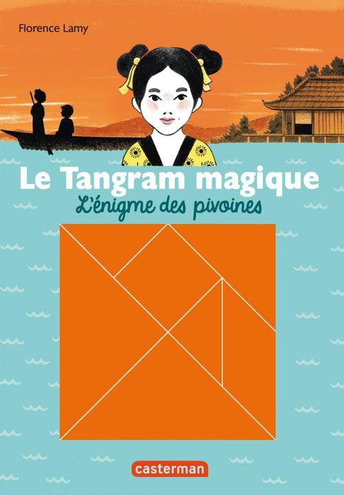 Le tangram magique t.1 ; l'énigme des pivoines