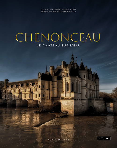 Chenonceau ; le château sur l'eau