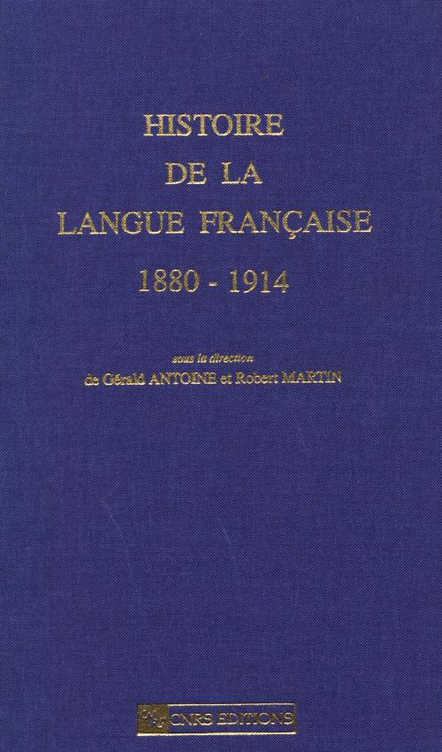 Histoire de la langue française ; 1880-1914
