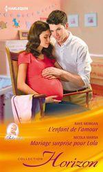 Vente EBooks : L'enfant de l'amour - Mariage surprise pour Lola  - Nicola Marsh - Raye Morgan