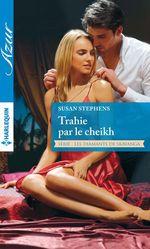 Vente EBooks : Trahie par le cheikh  - Susan Stephens