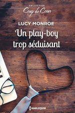 Vente Livre Numérique : Un play-boy trop séduisant  - Lucy Monroe