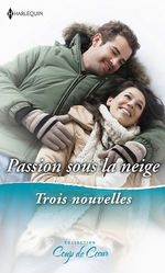 Vente EBooks : Passion sous la neige  - Susan Wiggs - Nancy Warren - Rebecca Winters