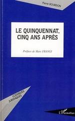 Le quinquennat, cinq ans après  - Pierre Bourdon