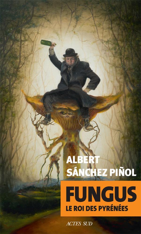Fungus ; le roi des Pyrénées