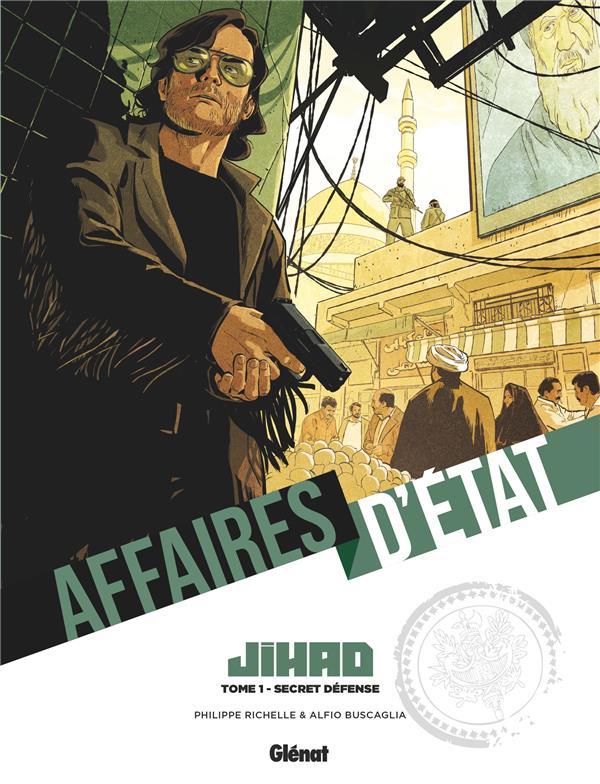 Affaires d'Etat - Jihad t.1 ; secret défense
