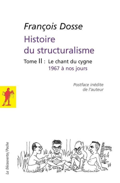 Histoire du structuralisme t.2 ; le champ du signe ; 1967 à nos jours