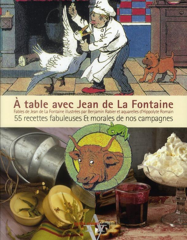 A TABLE AVEC ; Jean de la Fontaine ; 55 recettes fabuleuses et morales de nos campagnes