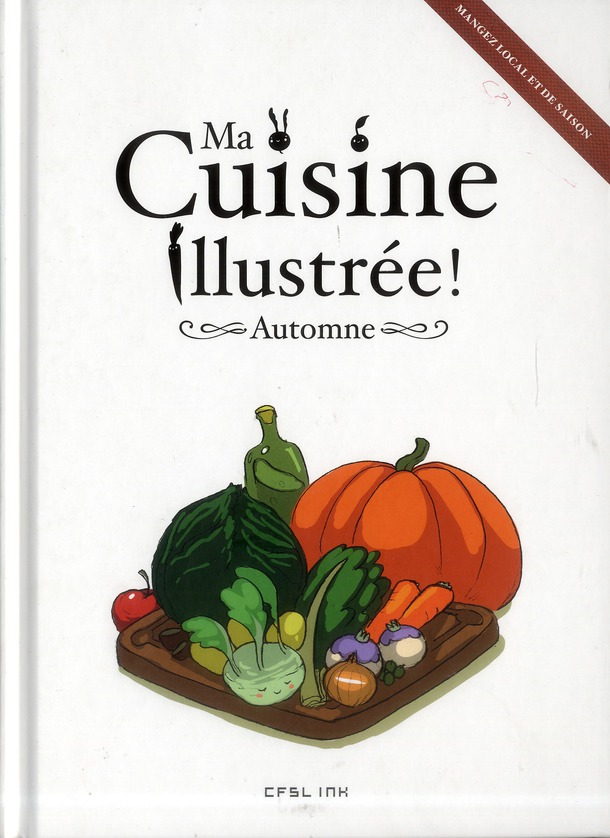 Ma cuisine illustrée locale et de saison ; automne