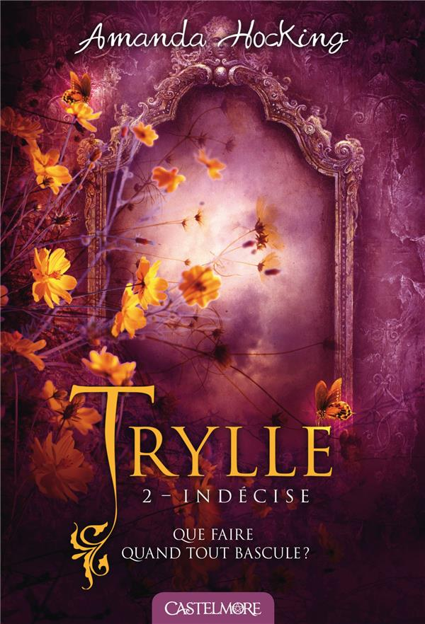 Trylle T.2 ; indécise