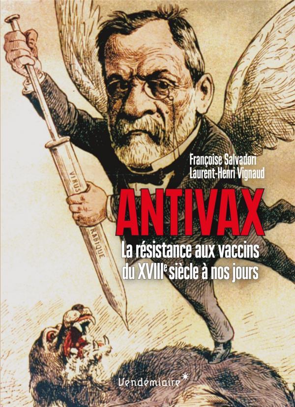 Antivax ; histoire de la résistance aux vaccins du XVIII ème siècle à nos jours