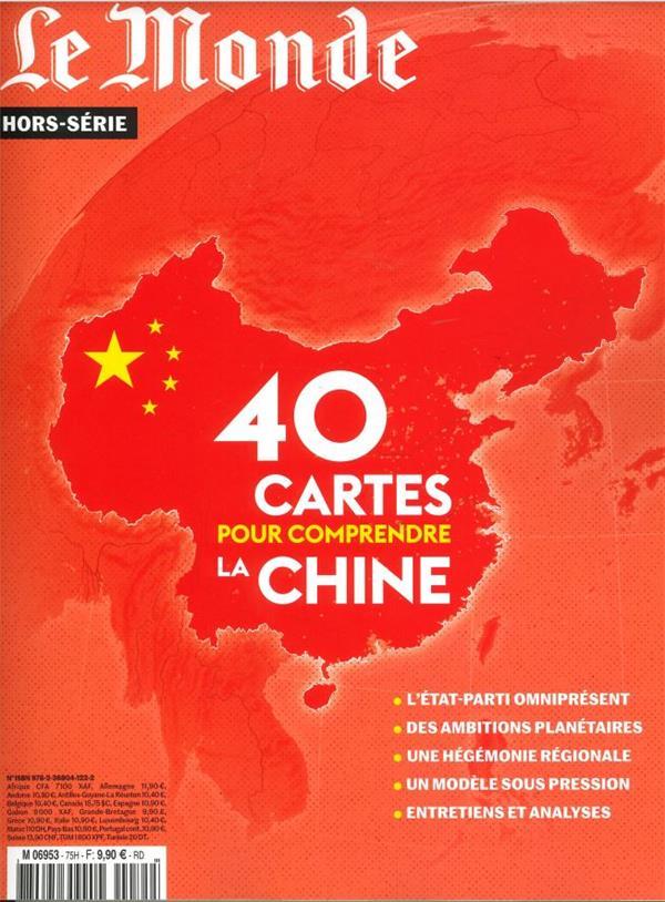 Le monde hs n 75 - 40 cartes pour comprendre la chine - mars 2021