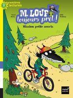 Vente Livre Numérique : M. Loup toujours prêt - Mission petite souris CP/CE1 6/7 ans  - Pascal Brissy