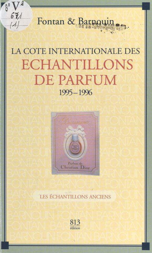 La cote internationale des echantillons de parfum ; les echantillons anciens (édition 1995/1996)