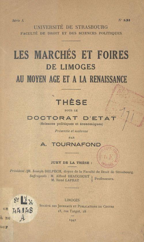 Les marchés et foires de Limoges au Moyen Âge et à la Renaissance  - A. Tournafond