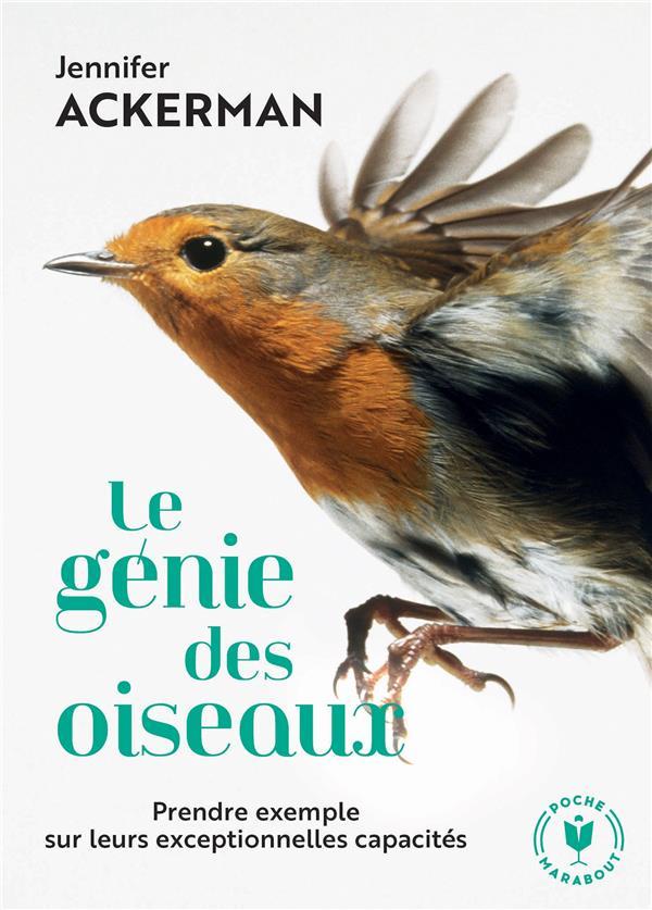 Le génie des oiseaux ; prendre exemple sur leurs exceptionnelles capacités