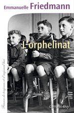 Vente Livre Numérique : L'Orphelinat  - Emmanuelle Friedmann