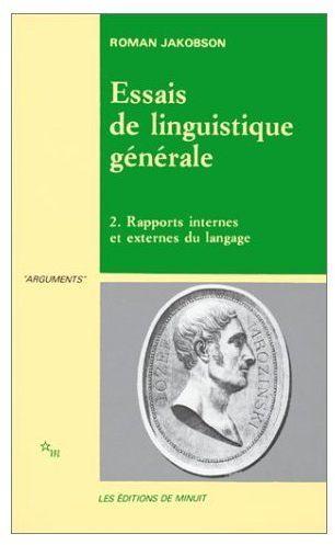 Essais de linguistique générale t.2 ; rapports internes et externes du langage