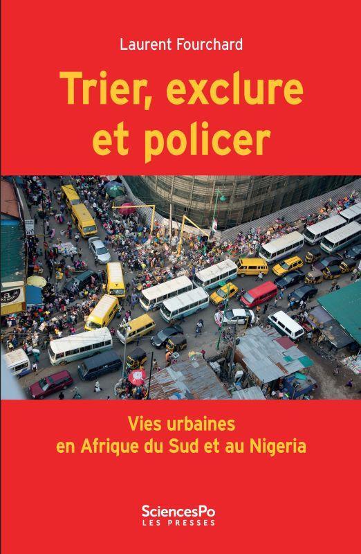 Trier, exclure et policer ; vies urbaines en Afrique du Sud et au Nigéria