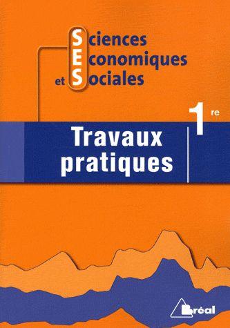 Sciences Economiques et Sociales ; 1ère, travaux pratiques