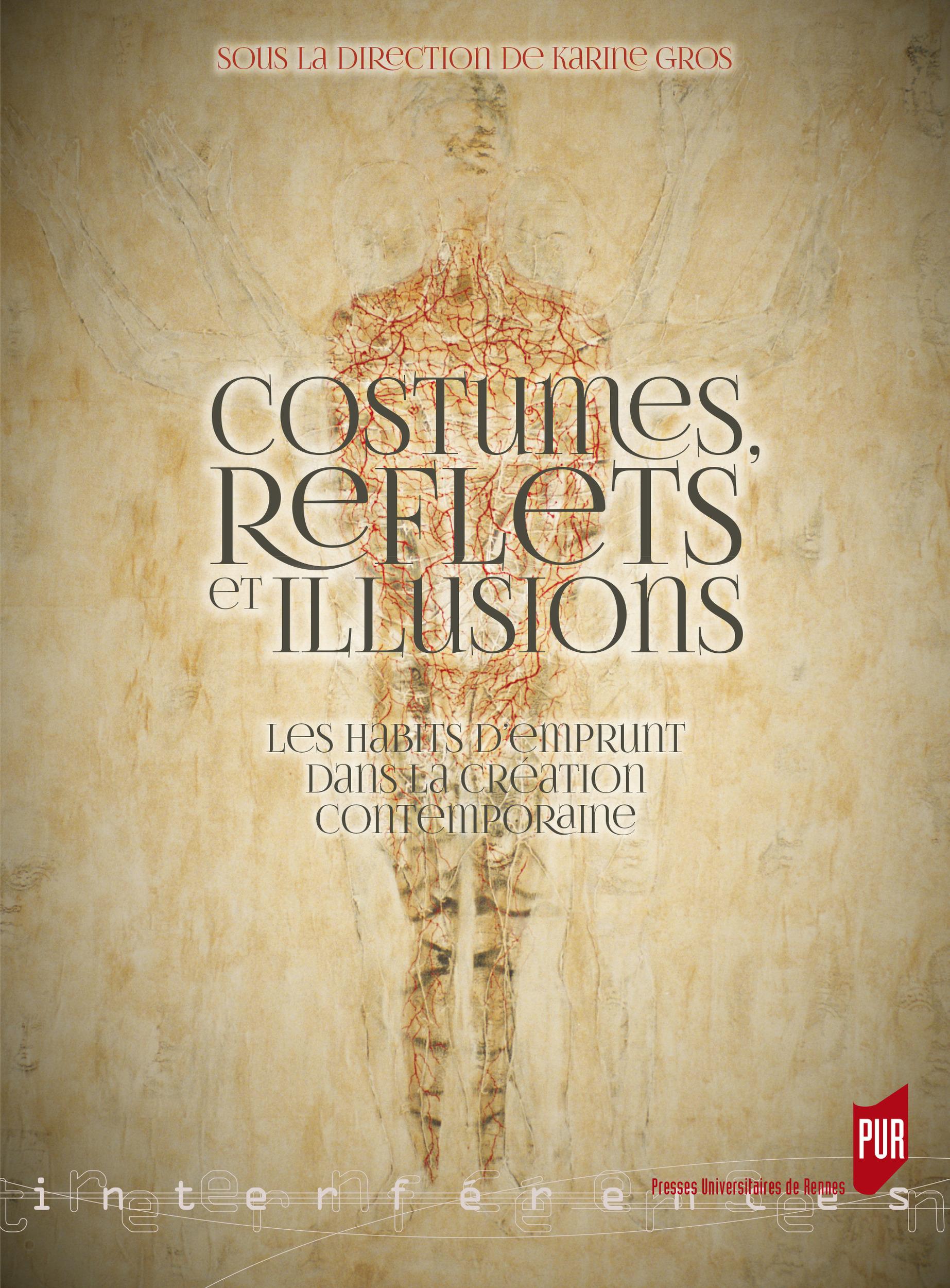 Costumes, reflets et illusions  - Karine Gros