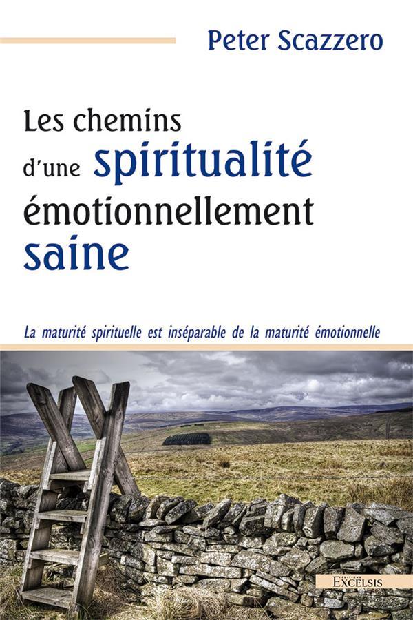 Les chemins d'une spiritualité émotionnellement saine ; la maturité spirituelle est inséparable de la maturité émotionnelle