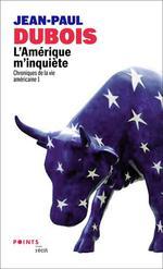 Couverture de L'Amerique M'Inquiete. Chroniques De La Vie Americaine 1 - Vol01