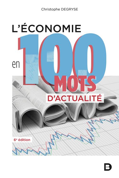 L'économie en 100 mots d'actualité (6e édition)