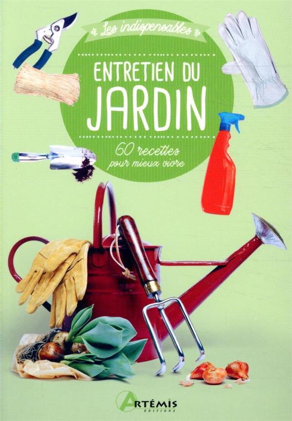 Entretien du jardin ; 60 recettes pour mieux vivre