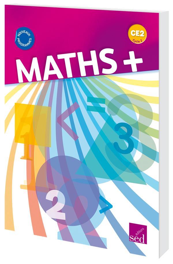 MATHS + ; CE2 ; livre de l'élève (édition 2017)