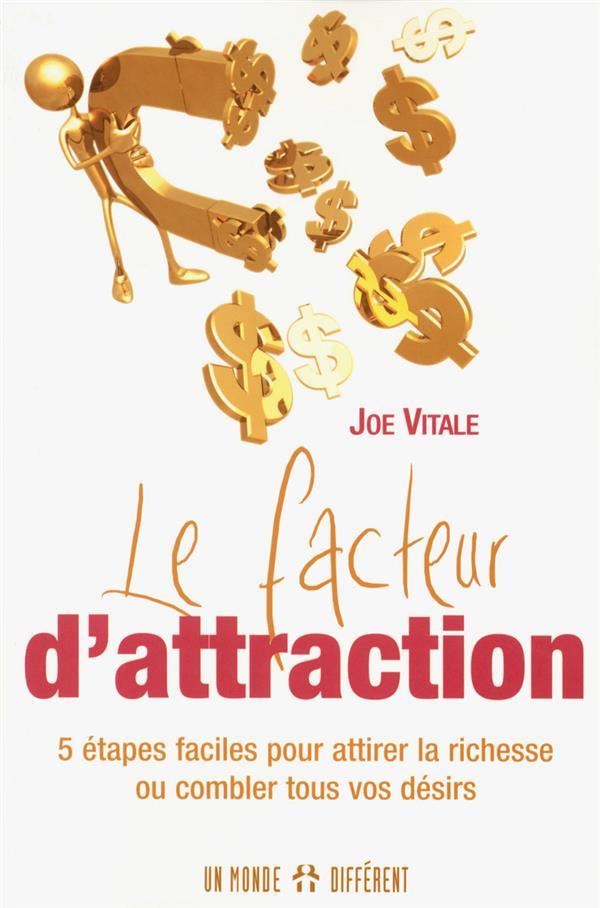 Facteur D'Attraction 5 Etapes Faciles Pour Attirer La Richesse Ou Combler Tous Vos Desirs