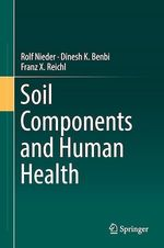 Soil Components and Human Health  - Franz X. Reichl - Rolf Nieder - Dinesh K. Benbi