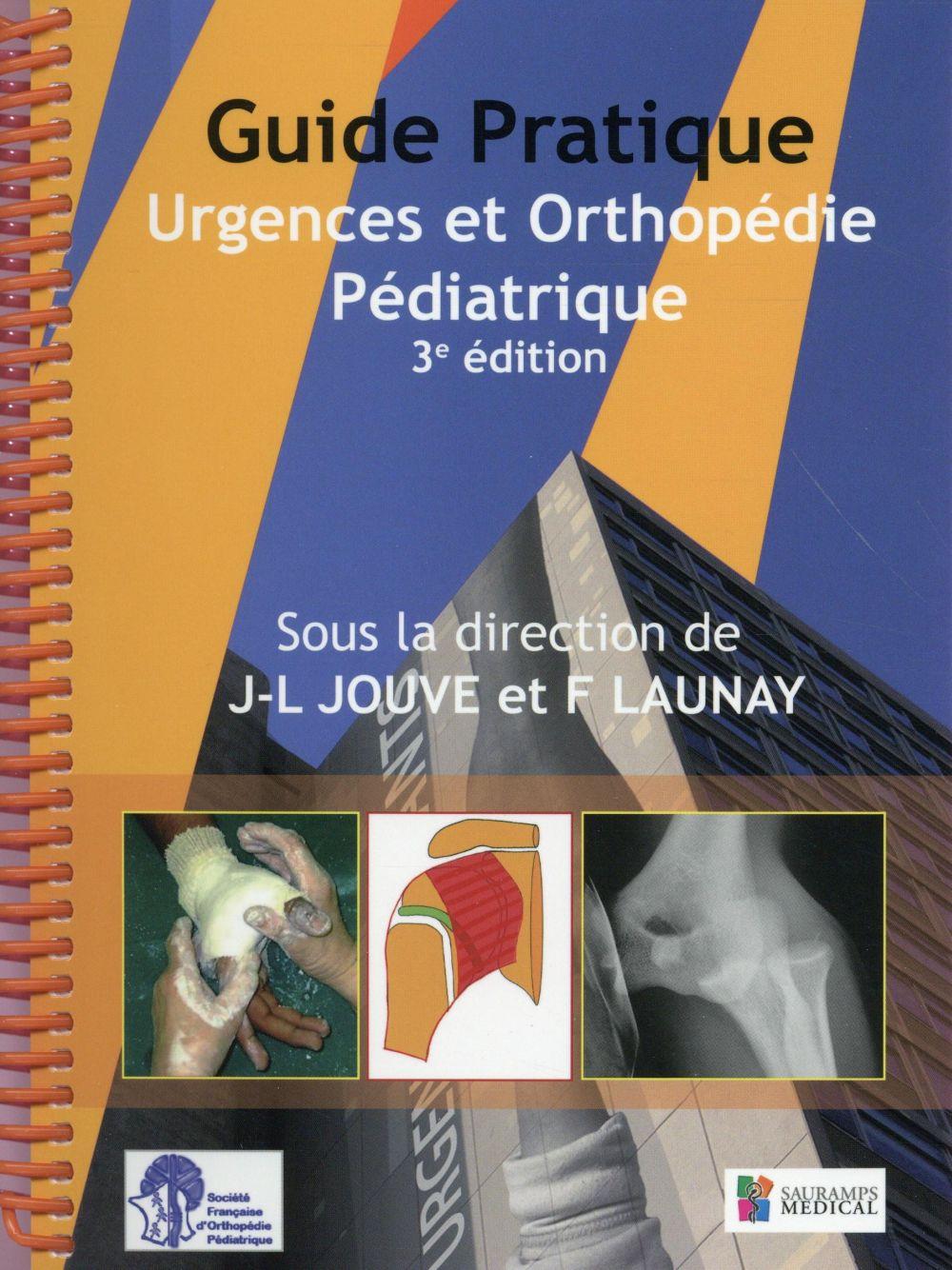 guide pratique urgences et orthopédie pédiatrique (3e édition)
