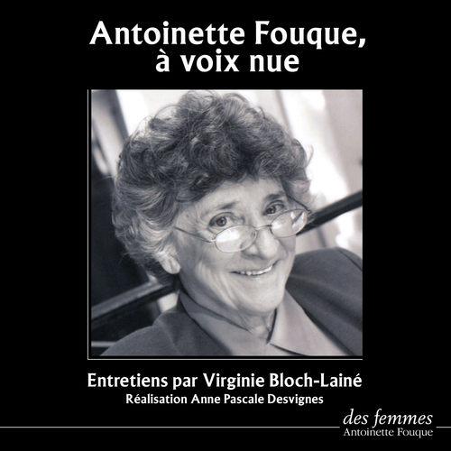 Antoinette Fouque : à voix nue