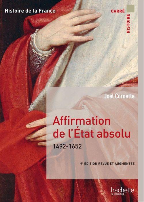 Affirmation de l'Etat absolu ; 1492-1652 (9e édition)
