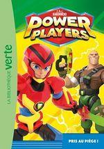 Power players T.2 ; pris au piège !  - Zagtoon - Olivier Gay