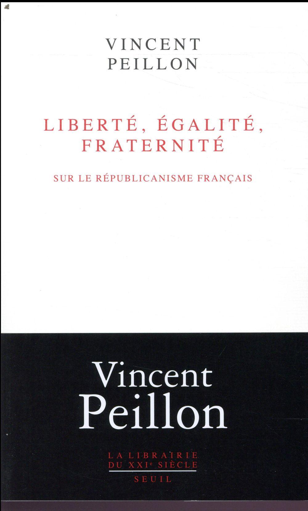 liberté, égalité, fraternité ; sur le républicanisme français