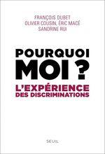 Vente Livre Numérique : Pourquoi moi ?. L'expérience des discriminations  - Eric Macé - Sandrine Rui - Olivier COUSIN - François DUBET