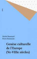 Genèse culturelle de l'Europe (Ve-VIIIe siècles)